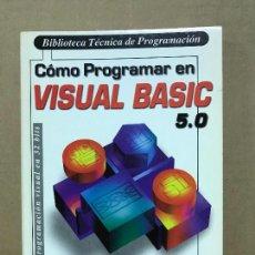 Libros de segunda mano: COMO PROGRAMAR EN VISUAL BASIC 5.0 BIBLIOTECA TÉCNICA DE PROGRAMACIÓN . Lote 120363419