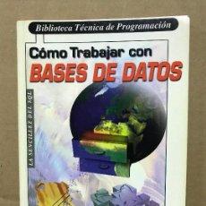 Libros de segunda mano - como trabajar con bases de datos biblioteca técnica de programación - 120363763