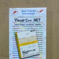 Libros de segunda mano: GUIA PRACTICA PARA USUARIOS VISUAL C++ . NET FRANCISCO CHARTE ANAYA. Lote 120459199