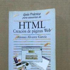 Libros de segunda mano: GUÍA PRÁCTICA PARA USUARIOS DE HTML. CREACIÓN DE PÁGINAS WEB ANAYA ALONSO ALVAREZ GARCIA . Lote 120459467