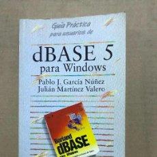 Libros de segunda mano: GUIA PRACTICA PARA USUARIOS DE DBASE 5 PARA WINDOWS ANAYA. Lote 120460103