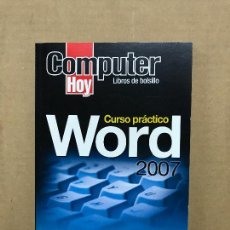 Libros de segunda mano: CURSO PRACTICO DE WORD 2007. APRENDE OFFICE PASO A PASO. 1ª PARTE WORD 2007. COMPUTER HOY. Lote 120460787