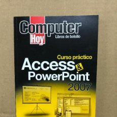 Libros de segunda mano: CURSO PRACTICO DE ACCESS POWERPOINT 2007. COMPUTER HOY. Lote 120460959