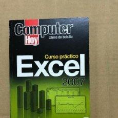 Libros de segunda mano: CURSO PRACTICO DE EXCEL 2007. COMPUTER HOY. Lote 120461095