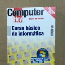Libros de segunda mano: CURSO BÁSICO DE INFORMÁTICA EDICIÓN 2007 COMPUTER HOY. Lote 120461423