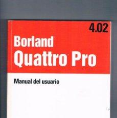 Libros de segunda mano: MANUAL DE USUARIO BORLAND QUATTRO PRO 4.02 MULTIMEDIA EDICIONES IBM PLANETA DE AGOSTINI 1992. Lote 120567031