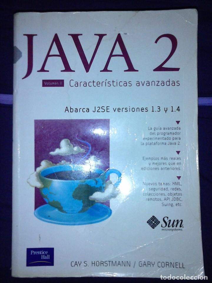 JAVA 2 VOL II. CARACTERISTICAS AVANZADAS CAY S. HORSTMANN & GARY CORNELL (Libros de Segunda Mano - Informática)