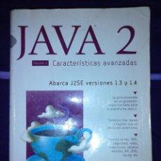 Libros de segunda mano: JAVA 2 VOL II. CARACTERISTICAS AVANZADAS CAY S. HORSTMANN & GARY CORNELL. Lote 120922627