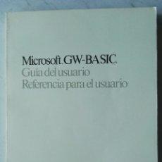 Libros de segunda mano: MICROSOFT GW-BASIC GUÍA DEL USUARIO. Lote 120990334