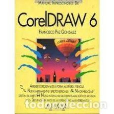Libros de segunda mano: COREL DRAW 6 FRANCISCO PAZ GONZALEZ, MANUAL IMPRESCINDIBLE ANAYA MULTIMEDIA. Lote 121727675