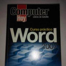 Libros de segunda mano: CURSO PRACTICO WORD 2007 . ( COMPUTER HOY ). Lote 121793091