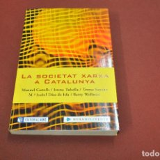 Libros de segunda mano: LA SOCIETAT XARXA A CATALUNYA - 1ª EDICIÓ 2003 - TI2. Lote 122174843