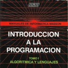 Libros de segunda mano: INTRODUCCIIÓN A LA PROGRAMACIÓN, TOMO 1 ALGORÍTMICA Y LENGUAJES. Lote 122233207