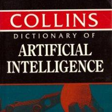 Libros de segunda mano: DICTIONARY OF ARTIFICIAL INTELLIGENCE (EN INGLES) - COLLINS. Lote 122731019