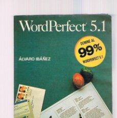 Livros em segunda mão: WORDPERFECT 5.1 DOMINE AL 99% ALVARO IBAÑEZ 1992. Lote 122972767