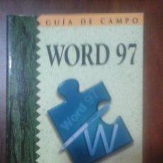 Libros de segunda mano: WORD 97. GUÍA DE CAMPO. Lote 123367259