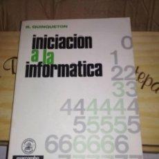 Libros de segunda mano - INICIACIÓN A LA INFORMÁTICA - R. QUINQUETON - 124445443