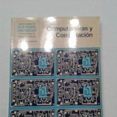 Libros de segunda mano: COMPUTADORAS Y COMPUTACIÓN 1974 SELECCIONES DE SCIENTIFIC AMERICAN 1ª EDICIÓN BLUME. Lote 125844667
