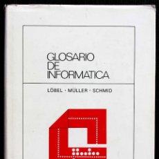 Libros de segunda mano: GLOSARIO DE INFORMÁTICA. AÑO: 1974. INFORMÁTICA DEUSTO. 540 PÁGINAS. BUEN ESTADO. . Lote 125962087