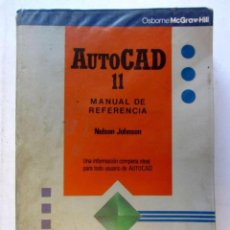 Libros de segunda mano: AUTOCAD 11. MANUAL DE REFERENCIA. NELSON JOHNSON. MACGRAWHILL 1992. ILUSTRADO. 908 PAGS. . Lote 126307311