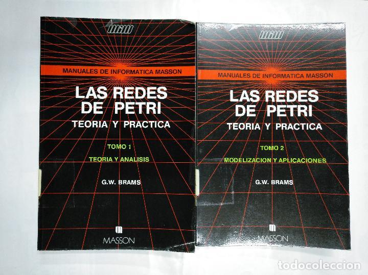 LAS REDES DE PETRI. TEORIA Y PRACTICA. MODELIZACION Y APLICACIONES. TOMO 1 Y 2. G.W. BRAMS. TDK252 (Libros de Segunda Mano - Informática)