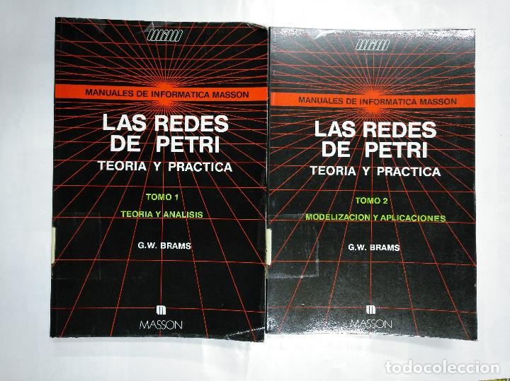 Libros de segunda mano: LAS REDES DE PETRI. TEORIA Y PRACTICA. MODELIZACION Y APLICACIONES. TOMO 1 Y 2. G.W. BRAMS. TDK252 - Foto 2 - 126718647