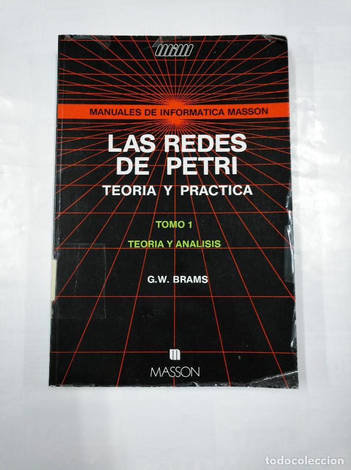 Libros de segunda mano: LAS REDES DE PETRI. TEORIA Y PRACTICA. MODELIZACION Y APLICACIONES. TOMO 1 Y 2. G.W. BRAMS. TDK252 - Foto 4 - 126718647
