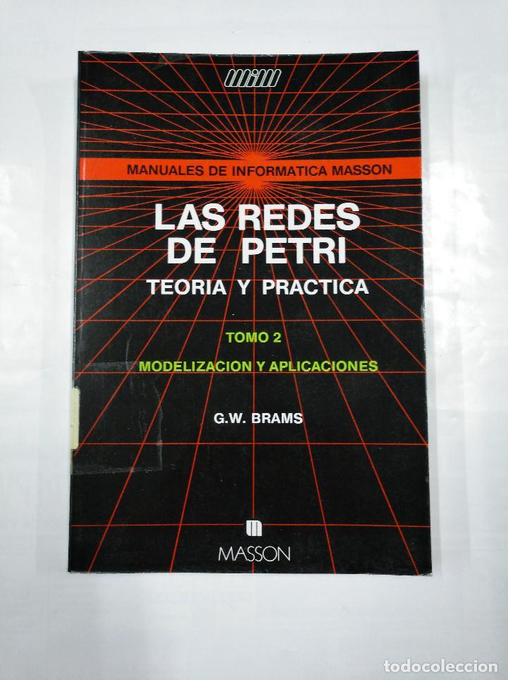 Libros de segunda mano: LAS REDES DE PETRI. TEORIA Y PRACTICA. MODELIZACION Y APLICACIONES. TOMO 1 Y 2. G.W. BRAMS. TDK252 - Foto 6 - 126718647