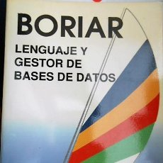 Libros de segunda mano: BORIAR. LENGUAJE Y GESTOR DE BASES DE DATOS. PROA 1991. Lote 126774239