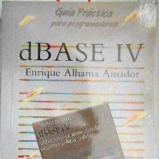 Libros de segunda mano: GUIA PRACTICA PARA PROGRAMADORES DBASE IV. ENRIQUE ALHAMA AMADOR 1992. Lote 126780615