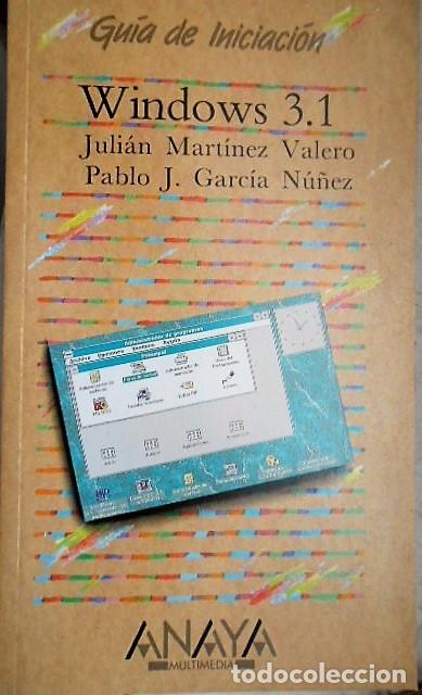 GUIA DE INICIACION WINDOWS 3.1 JULIAN MARTINEZ, PABLO J. GARCIA (Libros de Segunda Mano - Informática)