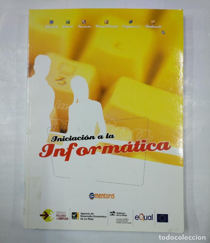 INICIACION A LA INFORMATICA. MARIA BELEN GARCIA MERINO. SERVICIO RIOJANO DE EMPLEO. TDK97 (Libros de Segunda Mano - Informática)