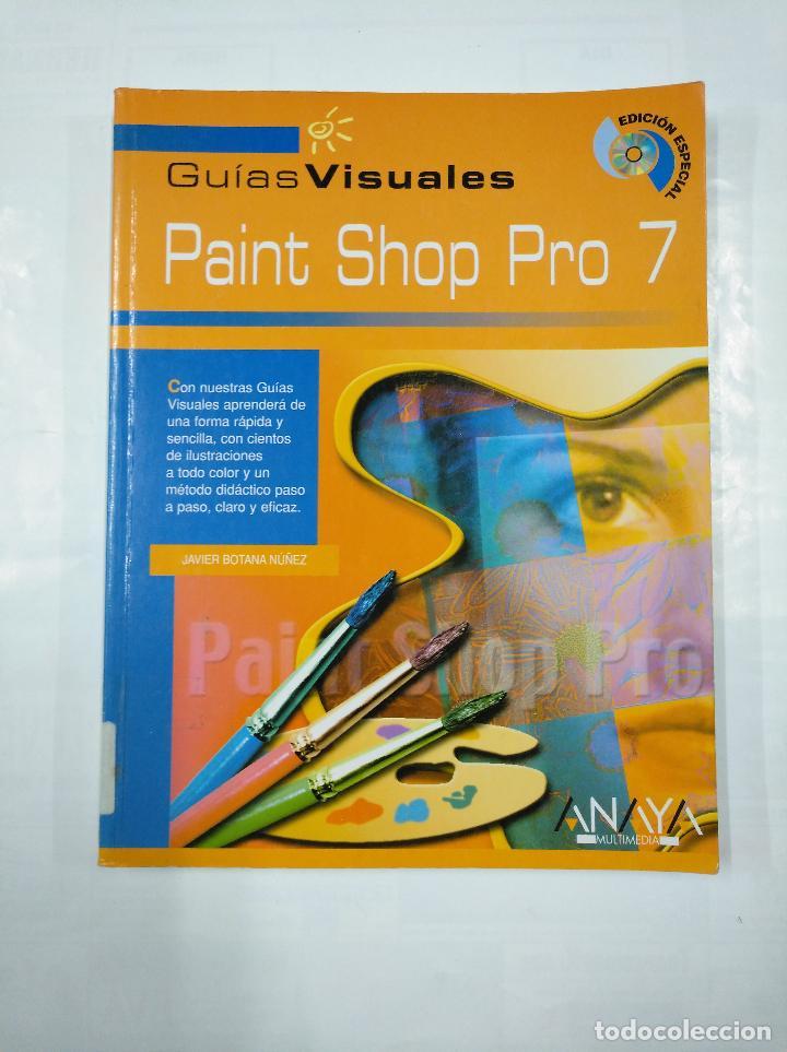 PAINT SHOP PRO 7. GUIAS VISUALES. JAVIER BOTANA NUÑEZ. ANAYA MULTIMEDIA. TDK215 (Libros de Segunda Mano - Informática)