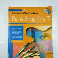 Libros de segunda mano: PAINT SHOP PRO 7. GUIAS VISUALES. JAVIER BOTANA NUÑEZ. ANAYA MULTIMEDIA. TDK215. Lote 126860203