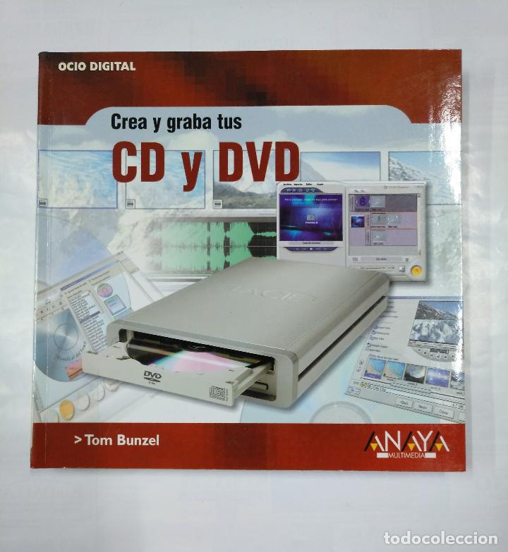 OCIO DIGITAL. - CREA Y GRABA TUS CD Y DVD. - TOM BUNZEL - EDITORIAL ANAYA 2003. TDK215 (Libros de Segunda Mano - Informática)