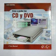 Libros de segunda mano: OCIO DIGITAL. - CREA Y GRABA TUS CD Y DVD. - TOM BUNZEL - EDITORIAL ANAYA 2003. TDK215. Lote 126860779