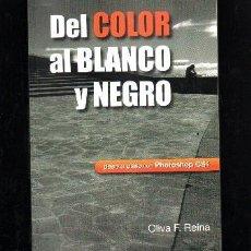 Livres d'occasion: DEL COLOR AL BLANCO Y NEGRO.PASO A PASO CON PHOTOSHOP CS 4. REINA OLIVA, F. A-FOTO-502. Lote 126978351