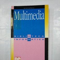 Libros de segunda mano: MULTIMEDIA. - BIBLIOTECA INFORMÁTICA. IGNACIO DE BUSTOS. PC MAGAZINE. TDK183. Lote 126979799