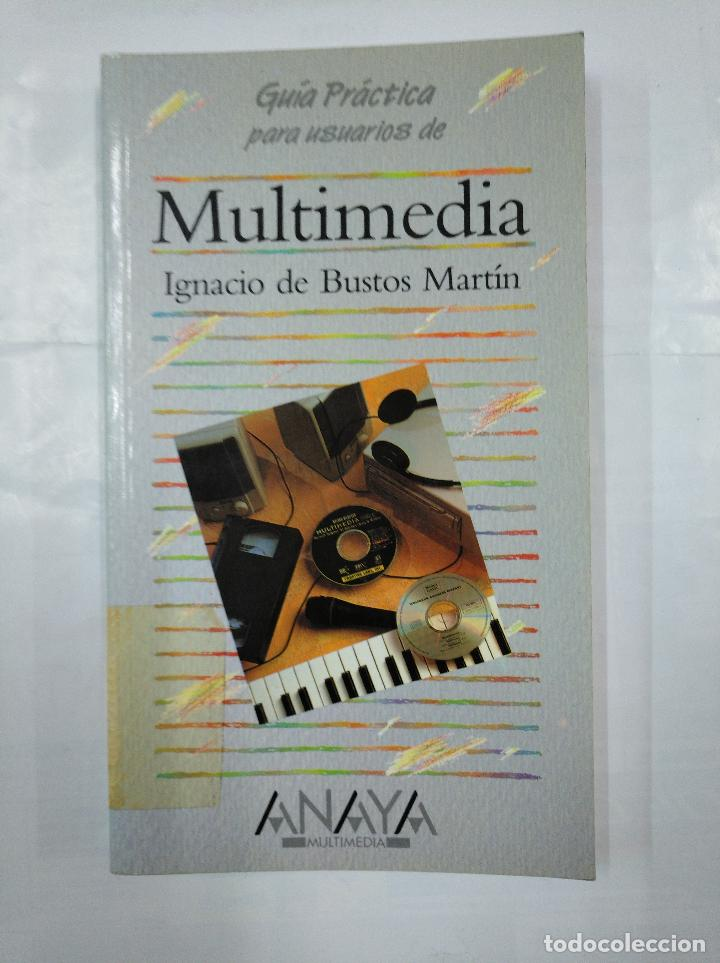 MULTIMEDIA. IGNACIO DE BUSTOS MARTIN. GUIA PRACTICA PARA USUARIOS. ANAYA MULTIMEDIA. TDK183 (Libros de Segunda Mano - Informática)