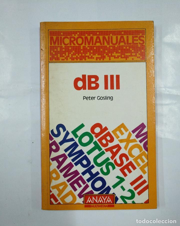 MICROMANUALES DB III. GOSLING, - PETER. - ANAYA MULTIMEDIA. TDK18 (Libros de Segunda Mano - Informática)