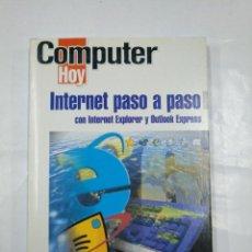 Libros de segunda mano: COMPUTER HOY. INTERNET PASO A PASO CON INTERNET EXPLORER Y OUTLOOK EXPRESS. TDK37. Lote 127203947