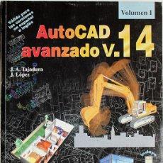 Libros de segunda mano: AUTOCAD AVANZADO 14 VOLUMEN I. Lote 127437991