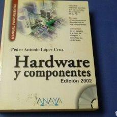 Libros de segunda mano: HARDWARE Y COMPONENTES .ED.2002 .ED.ANAYA .MANUAL FUNDAMENTAL .CON CD .PEDRO A.LÓPEZ CRUZ. Lote 127776251