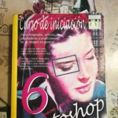 Libros de segunda mano: PHOTOSHOP 6. CURSO DE INICIACIÓN - SOFÍA ESCUDERO - PARA WINDOWS Y MAC OS. Lote 127870215