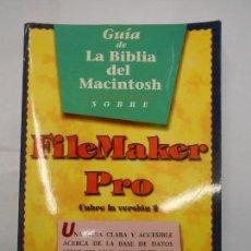 Libros de segunda mano: GUÍA DE LA BIBLIA DEL MACINTOSH SOBRE FILEMAKER PRO / BASE DE DATOS MAC / CHARLES RUBIN 1993. Lote 127990391