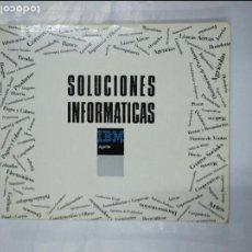 Libros de segunda mano: SOLUCIONES INFORMATICAS IBM AGENTE. CATALOGO PARA LA PEQUEÑA Y MEDIANA EMPRESA. TDK349. Lote 128519695