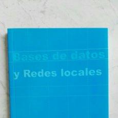 Libros de segunda mano: BASES DE DATOS Y REDES LOCALES. Lote 128747148