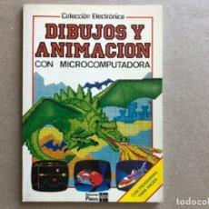Libros de segunda mano: DIBUJOS Y ANIMACIÓN CON MICROCOMPUTADORA. COLECCIÓN ELECTRÓNICA ED.PLESA- SM 1985. JUDY TATCHELL Y L. Lote 128869667
