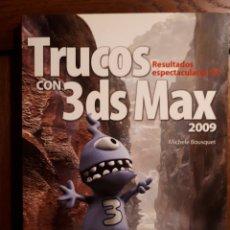 Libros de segunda mano: TRUCOS CON 3DS MAX 2009 - MICHELE BOUSQUET. Lote 129271966