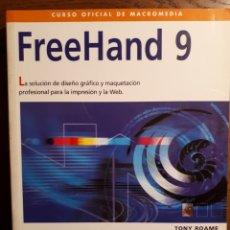 Libros de segunda mano: FREEHAND 9. CURSO OFICIAL DE MACROMEDIA. ANAYA MULTIMEDIA - TONY ROAME. Lote 129272399